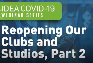 IDEA – COVID-19 Support Webinar Series: Reopening Our Facilities, Part 2