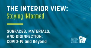 American Society of Interior Designers (ASID) – Surfaces, Materials, and Disinfection: COVID-19 and Beyond